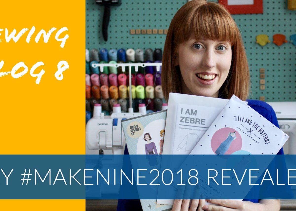 Vlog 8: My #MakeNine2018 Revealed