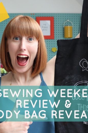 The Sewing Weekender Review & Goody Bag Revealed!